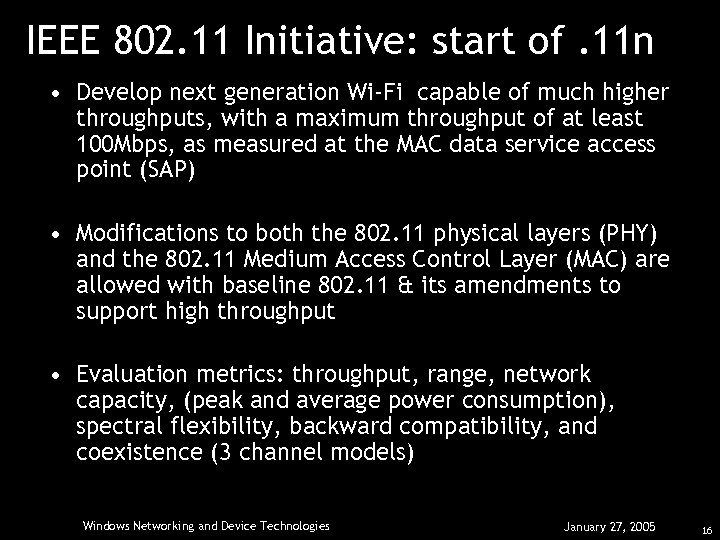 IEEE 802. 11 Initiative: start of. 11 n • Develop next generation Wi-Fi capable