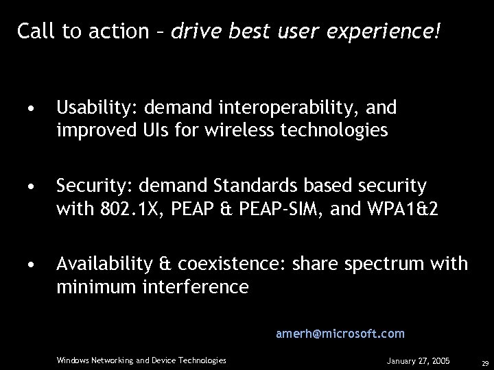 Call to action – drive best user experience! • Usability: demand interoperability, and improved