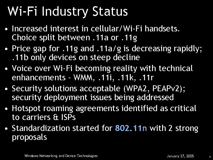 Wi-Fi Industry Status • Increased interest in cellular/Wi-Fi handsets. Choice split between. 11 a
