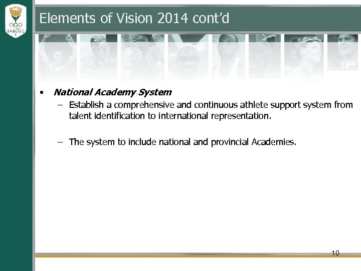 Elements of Vision 2014 cont'd • National Academy System – Establish a comprehensive and