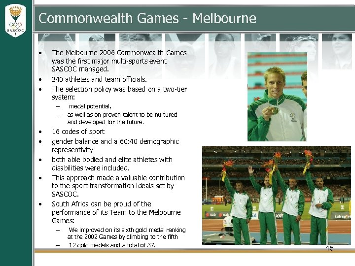 Commonwealth Games - Melbourne • • • The Melbourne 2006 Commonwealth Games was the