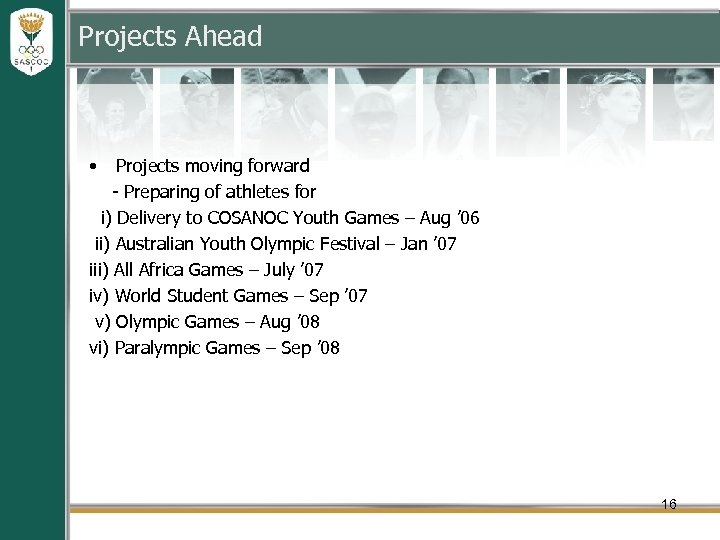 Projects Ahead • Projects moving forward - Preparing of athletes for i) Delivery to