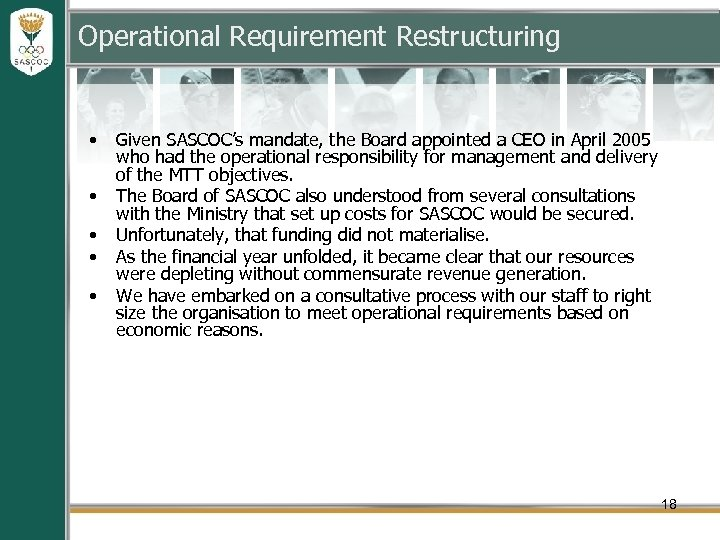 Operational Requirement Restructuring • • • Given SASCOC's mandate, the Board appointed a CEO