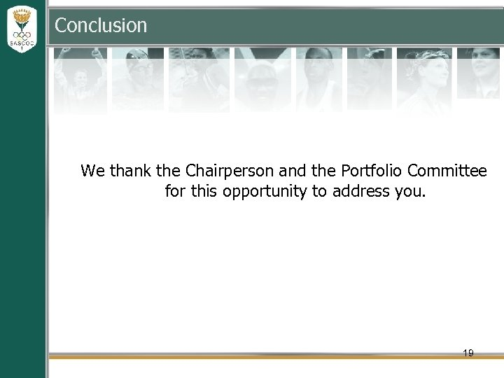 Conclusion We thank the Chairperson and the Portfolio Committee for this opportunity to address