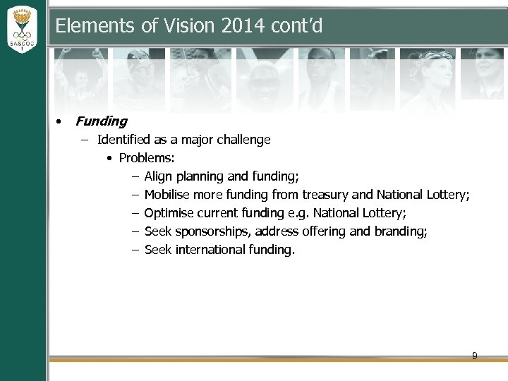 Elements of Vision 2014 cont'd • Funding – Identified as a major challenge •