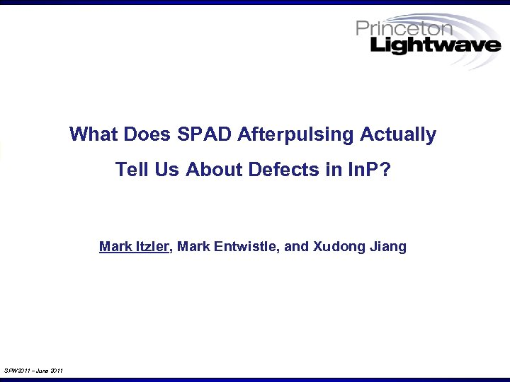 What Does SPAD Afterpulsing Actually Tell Us About Defects in In. P? Mark Itzler,