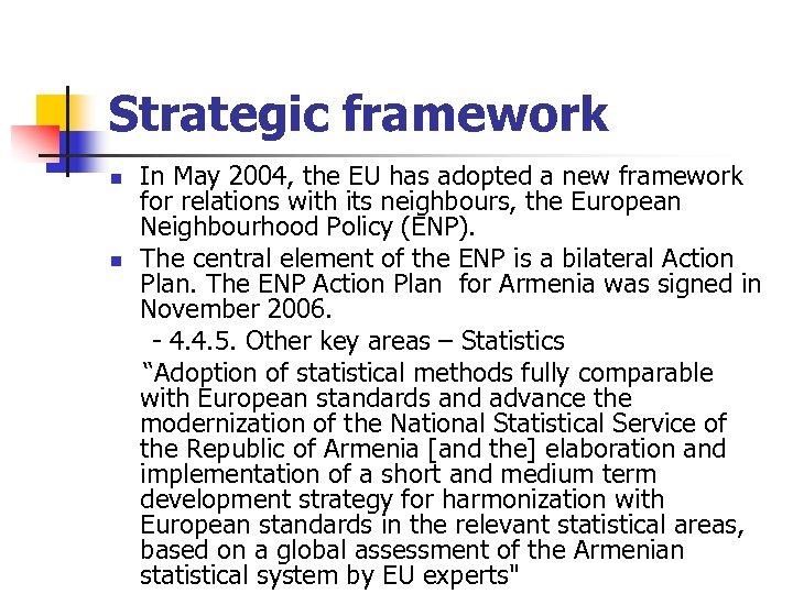 Strategic framework n n In May 2004, the EU has adopted a new framework