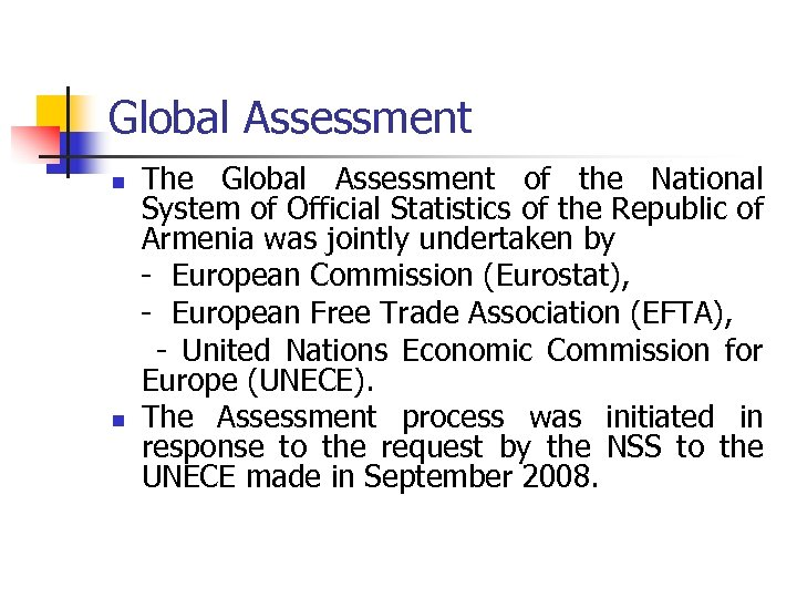 Global Assessment n n The Global Assessment of the National System of Official Statistics