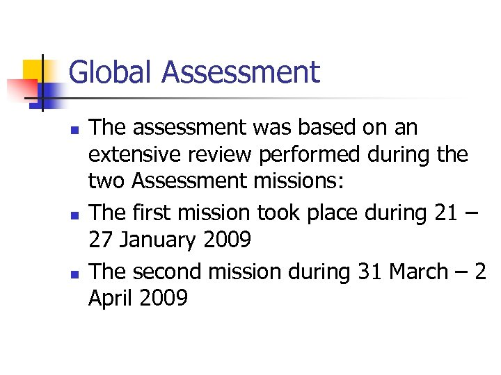 Global Assessment n n n The assessment was based on an extensive review performed