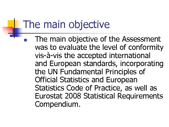 The main objective n The main objective of the Assessment was to evaluate the
