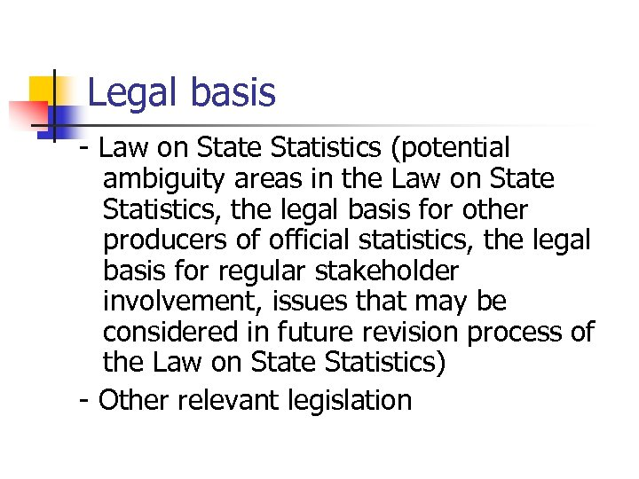 Legal basis - Law on State Statistics (potential ambiguity areas in the Law on