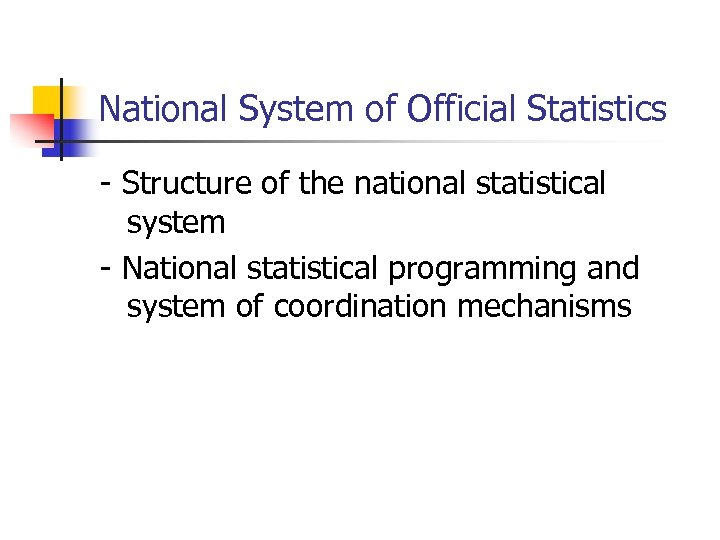 National System of Official Statistics - Structure of the national statistical system - National
