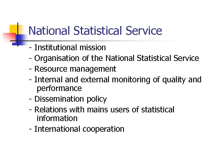 National Statistical Service - Institutional mission Organisation of the National Statistical Service Resource management