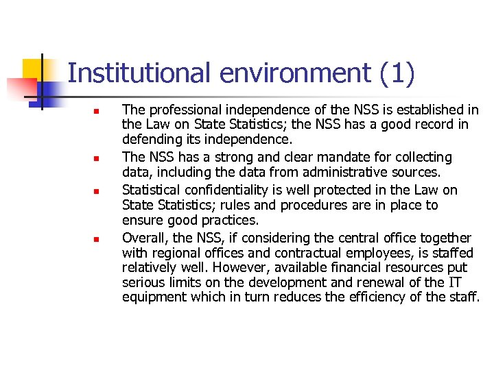 Institutional environment (1) n n The professional independence of the NSS is established in