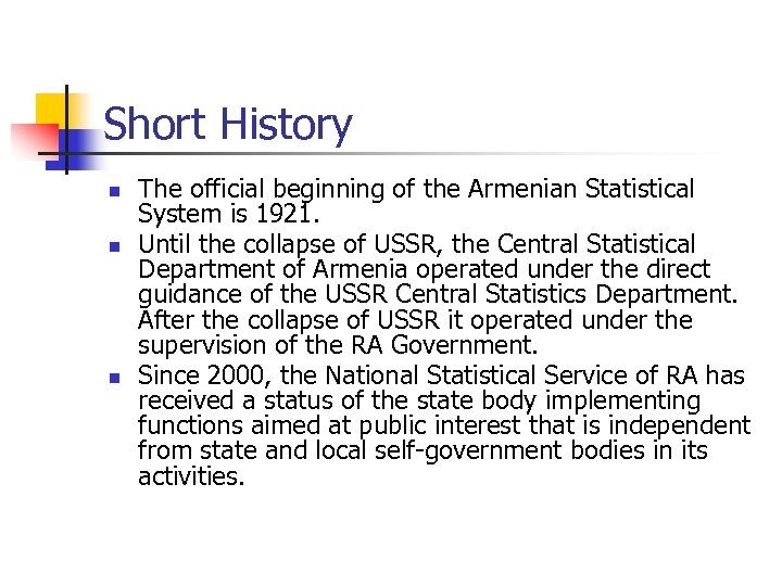 Short History n n n The official beginning of the Armenian Statistical System is