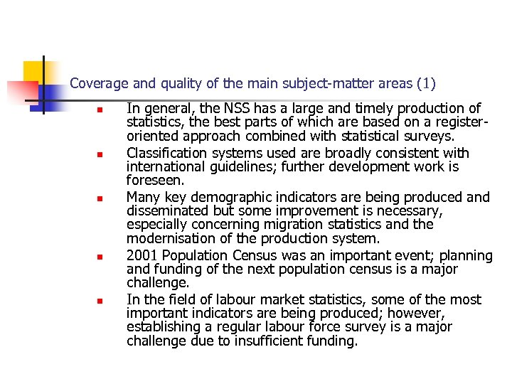 Coverage and quality of the main subject-matter areas (1) n n n In general,