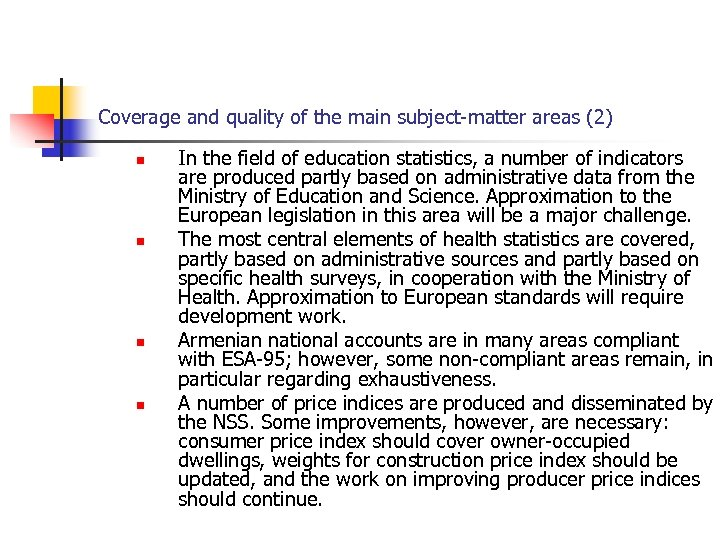 Coverage and quality of the main subject-matter areas (2) n n In the field