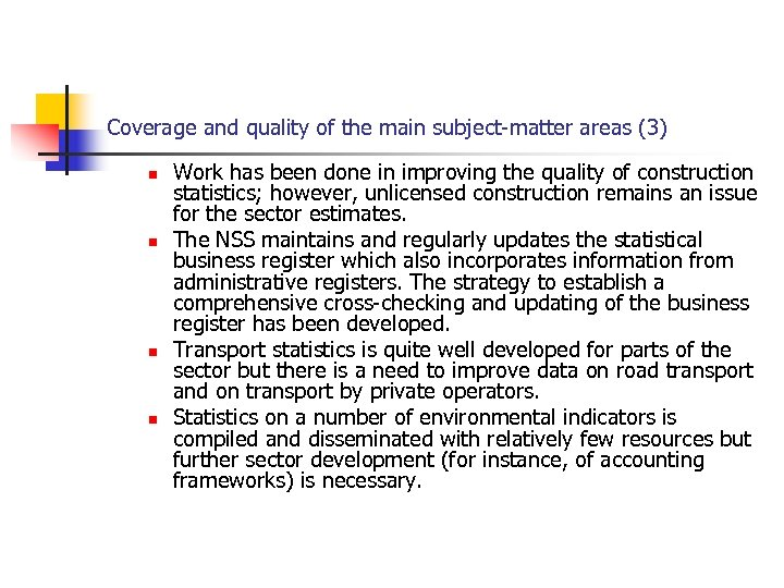 Coverage and quality of the main subject-matter areas (3) n n Work has been