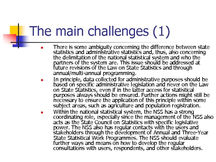 The main challenges (1) n n n There is some ambiguity concerning the difference