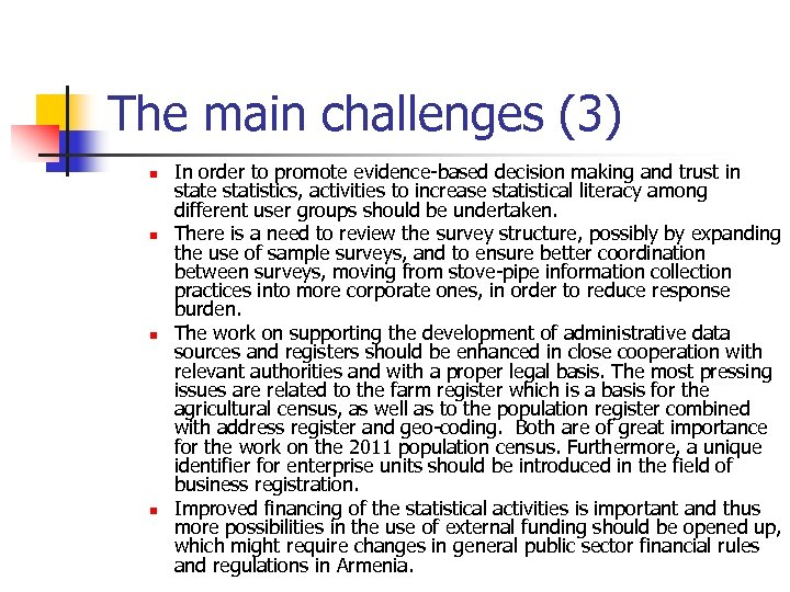 The main challenges (3) n n In order to promote evidence-based decision making and