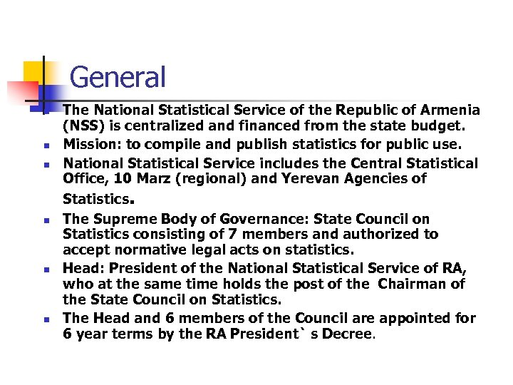 General n n n The National Statistical Service of the Republic of Armenia (NSS)