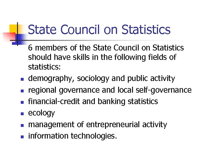 State Council on Statistics n n n 6 members of the State Council on