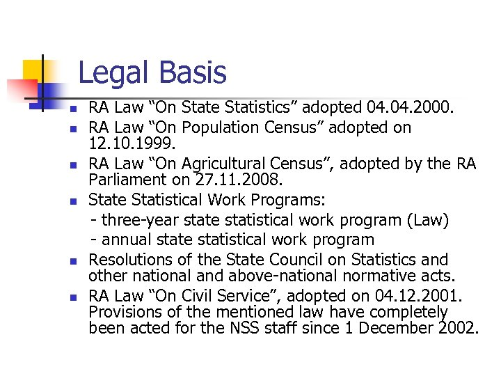 """Legal Basis n n n RA Law """"On State Statistics"""" adopted 04. 2000. RA"""
