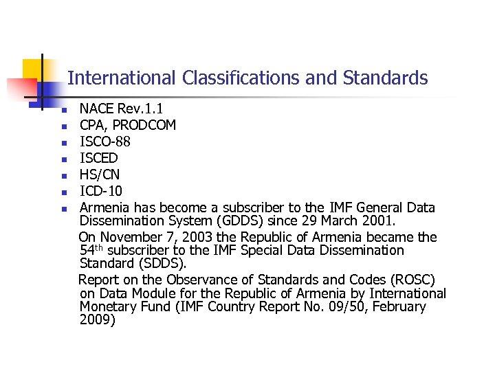 International Classifications and Standards n n n n NACE Rev. 1. 1 CPA, PRODCOM