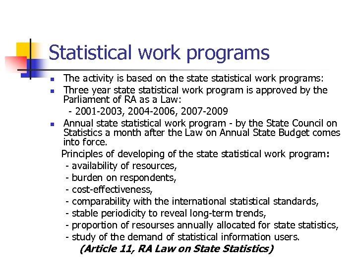 Statistical work programs n n n The activity is based on the statistical work
