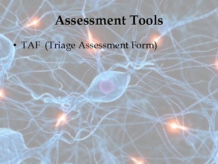 Assessment Tools • TAF (Triage Assessment Form)
