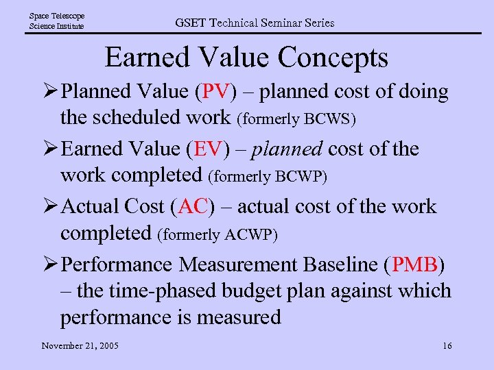 Space Telescope Science Institute GSET Technical Seminar Series Earned Value Concepts Ø Planned Value