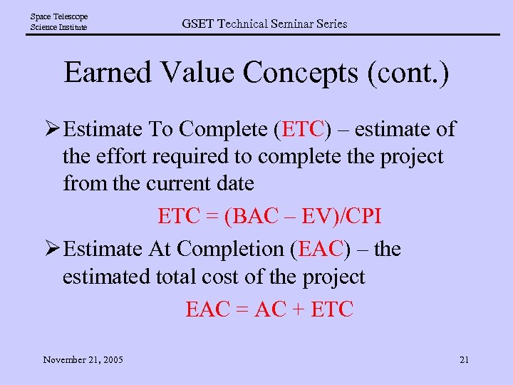Space Telescope Science Institute GSET Technical Seminar Series Earned Value Concepts (cont. ) Ø