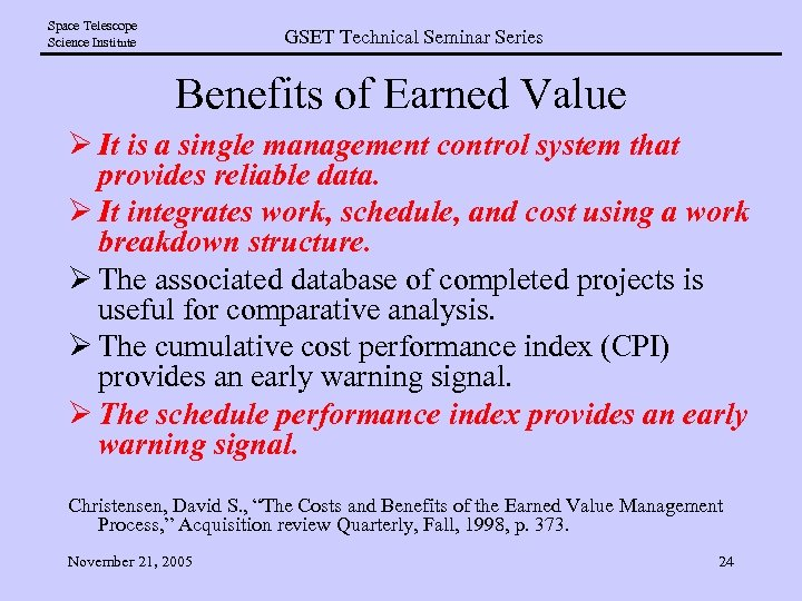 Space Telescope Science Institute GSET Technical Seminar Series Benefits of Earned Value Ø It