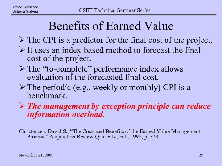 Space Telescope Science Institute GSET Technical Seminar Series Benefits of Earned Value Ø The