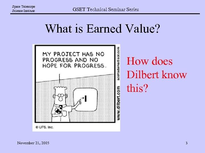 Space Telescope Science Institute GSET Technical Seminar Series What is Earned Value? How does