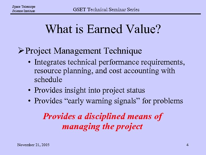 Space Telescope Science Institute GSET Technical Seminar Series What is Earned Value? Ø Project