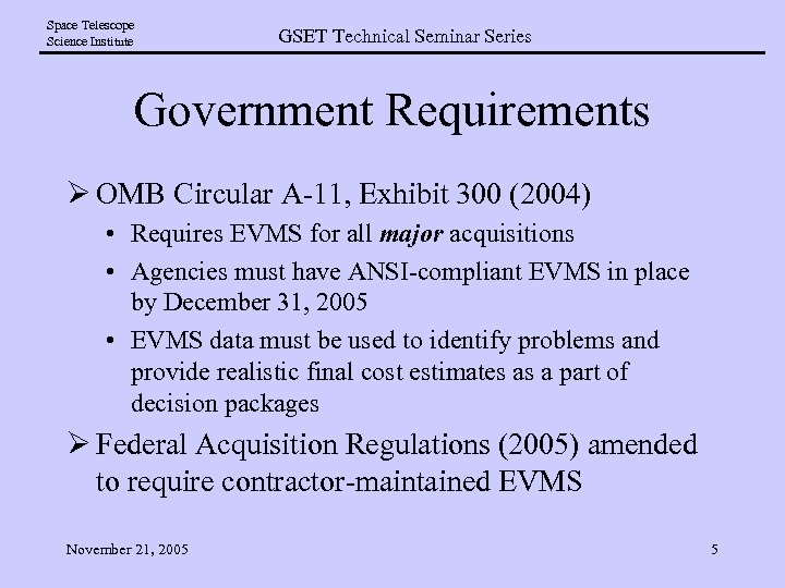 Space Telescope Science Institute GSET Technical Seminar Series Government Requirements Ø OMB Circular A-11,