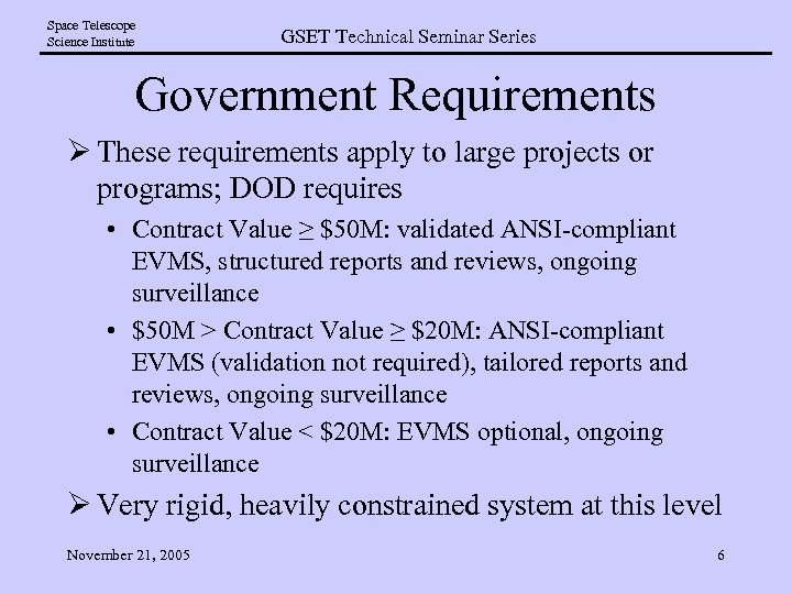 Space Telescope Science Institute GSET Technical Seminar Series Government Requirements Ø These requirements apply