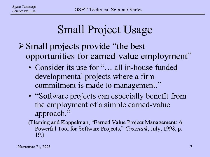 Space Telescope Science Institute GSET Technical Seminar Series Small Project Usage Ø Small projects