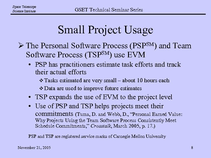Space Telescope Science Institute GSET Technical Seminar Series Small Project Usage Ø The Personal