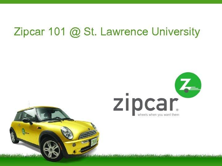 Zipcar 101 @ St. Lawrence University