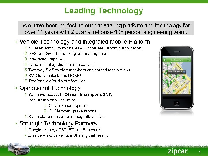 Leading Technology We have been perfecting our car sharing platform and technology for over