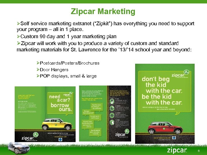 """Zipcar Marketing ØSelf service marketing extranet (""""Zipkit"""") has everything you need to support your"""