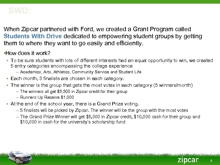 SWD: What is it? When Zipcar partnered with Ford, we created a Grant Program