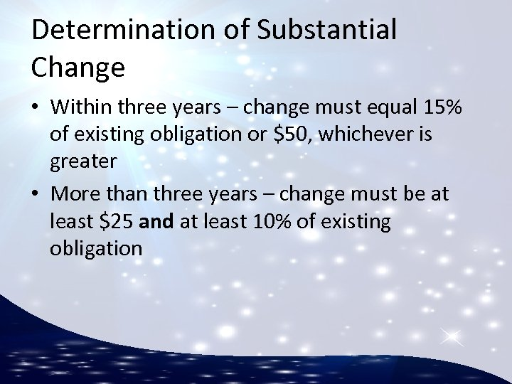 Determination of Substantial Change • Within three years – change must equal 15% of