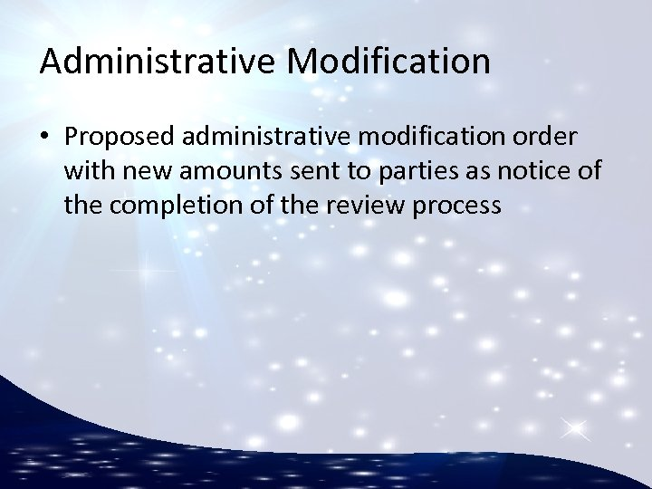 Administrative Modification • Proposed administrative modification order with new amounts sent to parties as