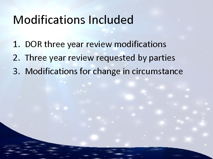 Modifications Included 1. DOR three year review modifications 2. Three year review requested by