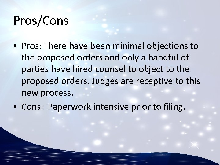 Pros/Cons • Pros: There have been minimal objections to the proposed orders and only