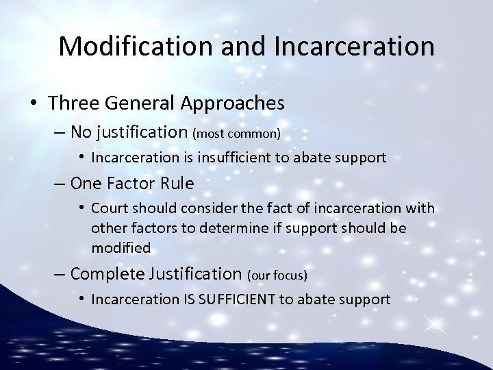 Modification and Incarceration • Three General Approaches – No justification (most common) • Incarceration