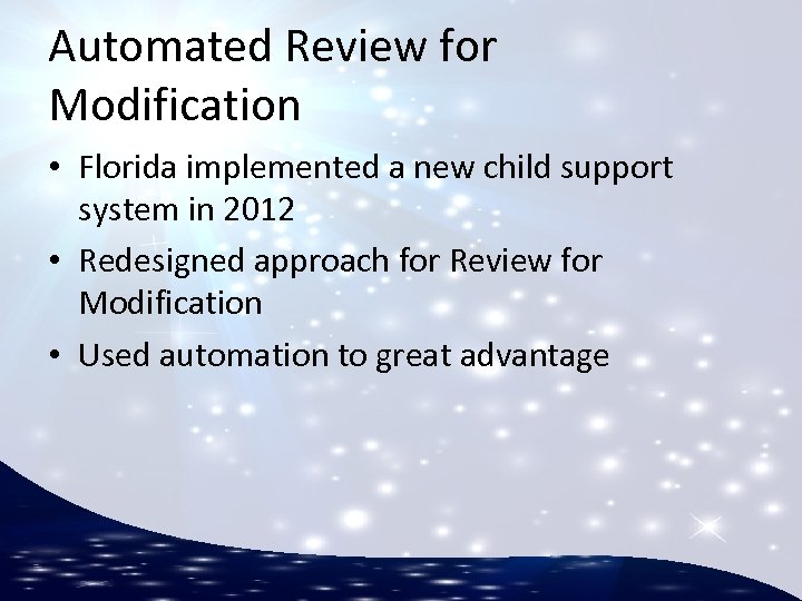 Automated Review for Modification • Florida implemented a new child support system in 2012